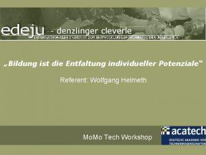 Bildung ist die Entfaltung individueller Potenziale Referent Wolfgang