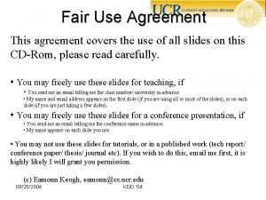 Fair Use Agreement This agreement covers the use