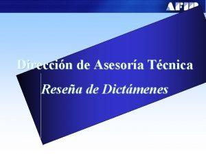 Direccin de Asesora Tcnica Resea de Dictmenes Direccin