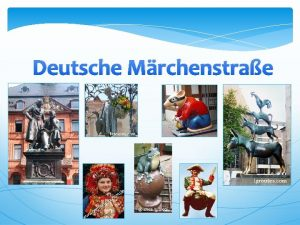 Deutsche Mrchenstrae Die deutsche Mrchenstrae wurde 1975 in