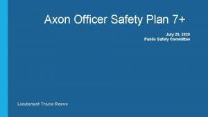 Axon Officer Safety Plan 7 July 29 2020