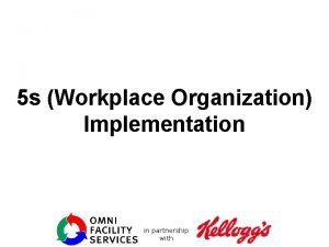 5 s Workplace Organization Implementation CONFIDENTIAL AND PROPRIETARY