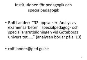 Institutionen fr pedagogik och specialpedagogik Rolf Lander 32