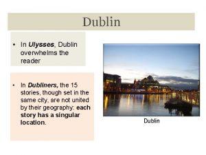 Dublin In Ulysses Dublin overwhelms the reader In