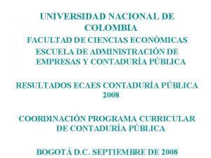 UNIVERSIDAD NACIONAL DE COLOMBIA FACULTAD DE CIENCIAS ECONMICAS