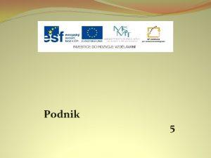 Podnik 5 Nzev projektu Nov ICT rozvj matematick