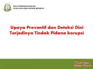 PUSAT PENERANGAN HUKUM KEJAKSAAN AGUNG REPUBLIK INDONESIA Upaya