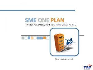 SME ONE PLAN By Call Plan SME Segment