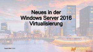 Neues in der Windows Server 2016 Virtualisierung Stand