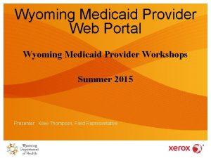 Wyoming Medicaid Provider Web Portal Wyoming Medicaid Provider