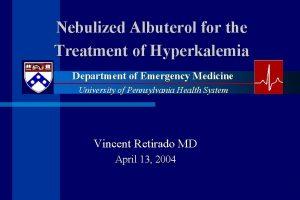 Nebulized Albuterol for the Treatment of Hyperkalemia Department