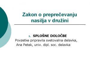 Zakon o prepreevanju nasilja v druini SPLONE DOLOBE