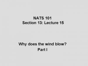 NATS 101 Section 13 Lecture 15 Why does