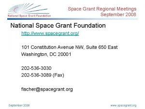 Space Grant Regional Meetings September 2008 National Space