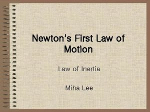 Newtons First Law of Motion Law of Inertia