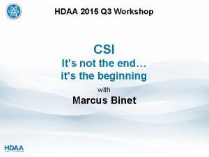 HDAA 2015 Q 3 Workshop CSI Its not