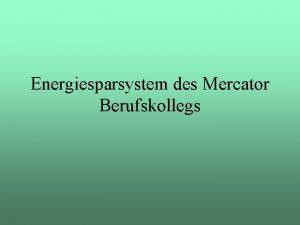 Energiesparsystem des Mercator Berufskollegs Energie Automatisches Abschalten der