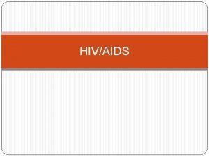 HIVAIDS HIVAIDS Tipe viral Cara penularan hubungan seks