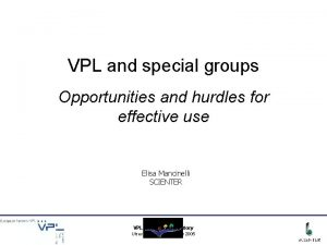 VPL and special groups Opportunities and hurdles for