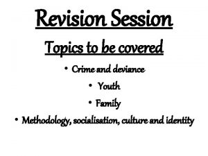 Revision Session Topics to be covered Crime and