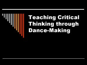 Teaching Critical Thinking through DanceMaking The Thinking Tools
