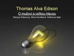 Thomas Alva Edison O muovi s vekou hlavou