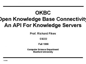 OKBC Open Knowledge Base Connectivity An API For
