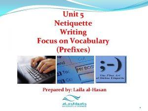 Unit 5 Netiquette Writing Focus on Vocabulary Prefixes