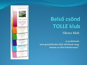Bels csnd TOLLE klub Silence klub A problmk