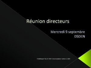 Runion directeurs Mercredi 9 septembre DSDEN Frdrique FALCO