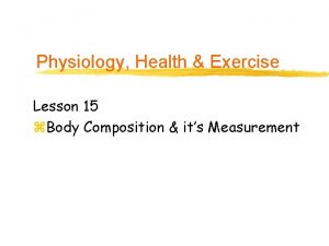 Physiology Health Exercise Lesson 15 z Body Composition