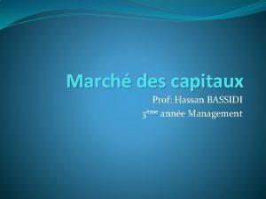 March des capitaux Prof Hassan BASSIDI 3me anne