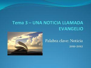 Tema 3 UNA NOTICIA LLAMADA EVANGELIO Palabra clave