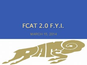 FCAT 2 0 F Y I MARCH 15