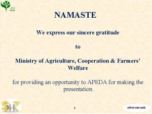 NAMASTE We express our sincere gratitude to Ministry