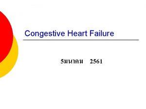 Congestive Heart Failure 5 2561 Heart Failure Results