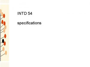 INTD 54 specifications specifications communicate clearly to suppliers