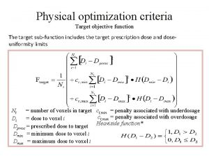 Physical optimization criteria Target objective function The target