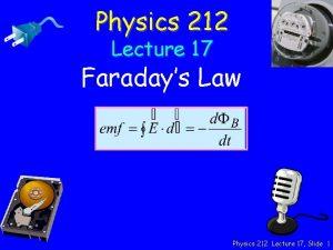Physics 212 Lecture 17 Faradays Law Physics 212