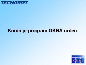 Komu je program OKNA uren vodem Firma TECHNOSOFT
