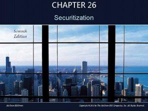 CHAPTER 26 Securitization 26 Mc GrawHillIrwin Copyright 2011