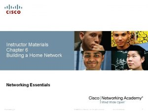 Instructor Materials Chapter 6 Building a Home Networking
