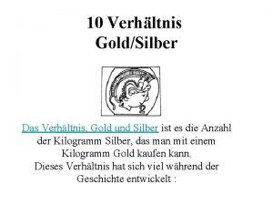 10 Verhltnis GoldSilber Das Verhltnis Gold und Silber