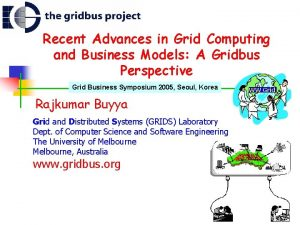 Recent Advances in Grid Computing and Business Models