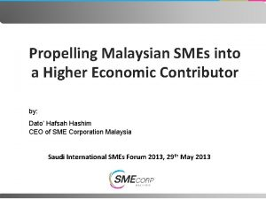 Propelling Malaysian SMEs into a Higher Economic Contributor