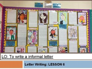 LO To write a informal letter Letter Writing