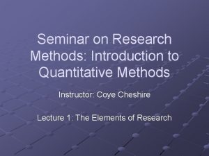 Seminar on Research Methods Introduction to Quantitative Methods