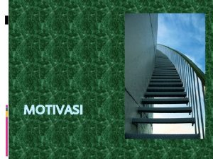 MOTIVASI MOTIVASI Pengertian Motivasi Definisi Motivasi Dimensi Motivasi