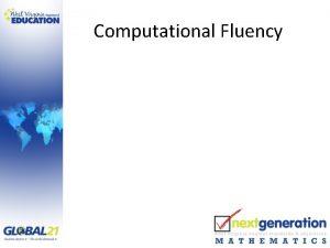 Computational Fluency What is Computational Fluency Adding It