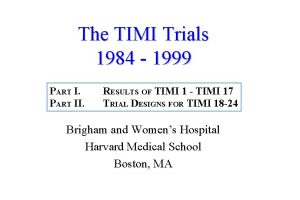 The TIMI Trials 1984 1999 PART II RESULTS